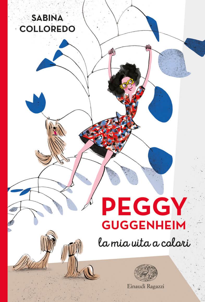 Peggy-Guggenheim-La-mia-vita-a-colori-Colloredo-Not-Einaudi-Ragazzi-9788866564560